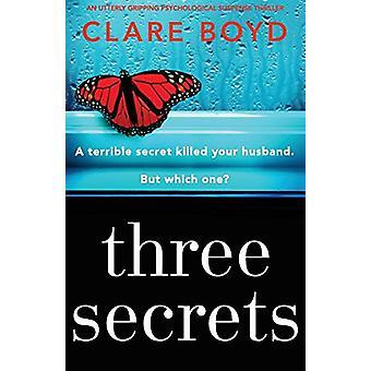 Three Secrets - An Utterly Gripping Psychological Suspense Thriller -