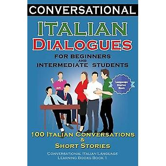 Conversational Italian Dialogues For Beginners and Intermediate Stude