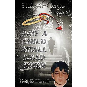 And a Child Shall Lead Them by Keith B Darrell - 9781935971474 Book