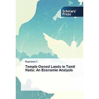 Temple Owned Lands in Tamil Nadu - An Economic Analysis by T Rajendran
