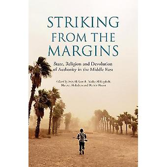 Striking From The Margins State Religion and Devolution of Authority in the Middle East