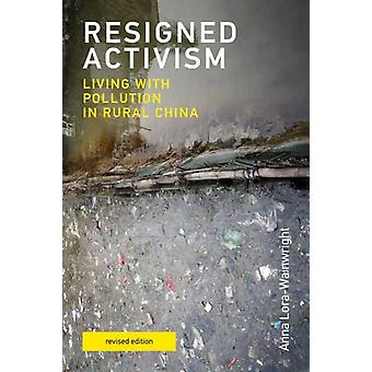 Resigned Activism revised edition by Anna LoraWainwright