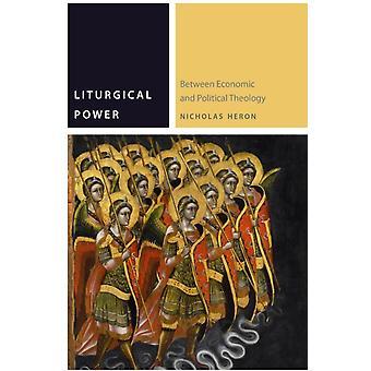 Liturgical Power by Nicholas Heron