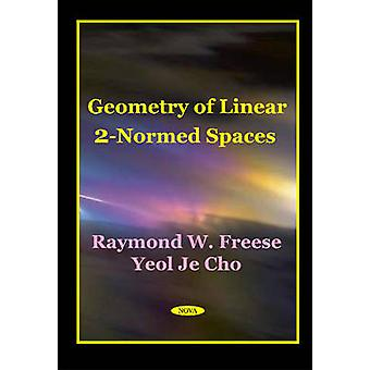 Geometry of Linear 2Normed by R W Freese