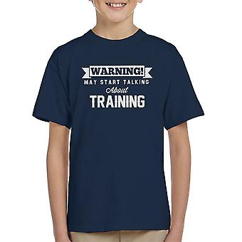 Waarschuwing kan beginnen te praten over Training Kid's T-Shirt