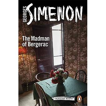 The Madman of Bergerac by Georges Simenon - Ros Schwartz - 9780141394