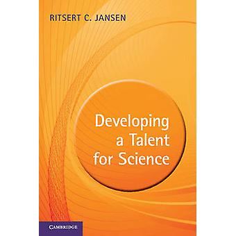 Developing a Talent for Science by Ritsert C. Jansen - 9780521149617