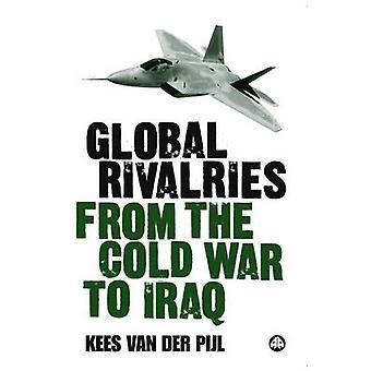 Globala rivalitet från kalla kriget till Irak av Kees van der Pijl - 978