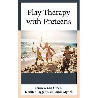 Play Therapy with Preteens by Play Therapy with Preteens - 9781538108