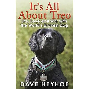 It's All About Treo - leven en oorlog met de dapperste hond van de wereld door Dav