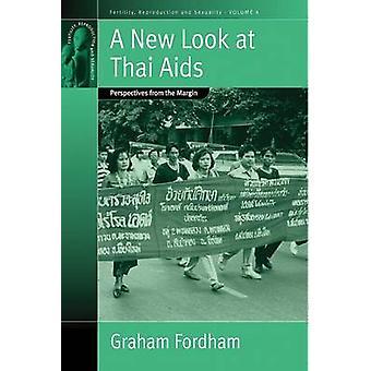 Ein neuer Blick auf Thai Aids - Perspektiven vom Rand von Graham Fordh