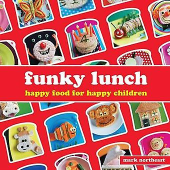 Funky Lunch by Mark Northeast - 9781906650308 Book