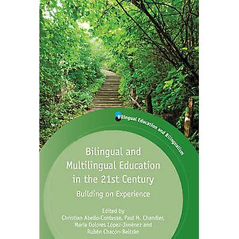 Bilingual and Multilingual Education in the 21st Century - Building on