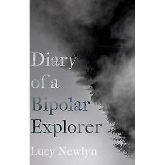 Diary of a Bipolar Explorer by Lucy Newlyn - 9781909930636 Book