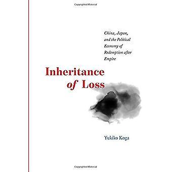 Herencia de la pérdida de: China, Japón y la economía política de redención después de Imperio (estudios de la acometida...