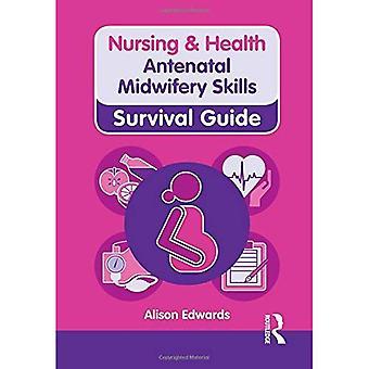 Sykepleie & helse Survival Guide: Prenatal jordmorutdanning ferdigheter (sykepleie og helse Survival Guide)