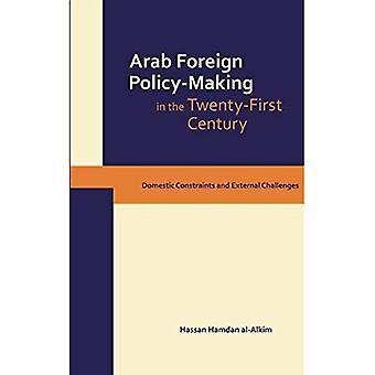 Arabische buitenlands beleid in de 21e eeuw: Contraints binnenlandse en externe uitdagingen. door Hassan Hamdan Al-Alkm