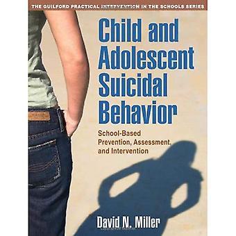 Comportement suicidaire enfant et Adolescent: prévention en milieu scolaire, évaluation et Intervention