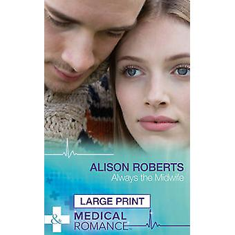 Always The Midwife by Alison Roberts