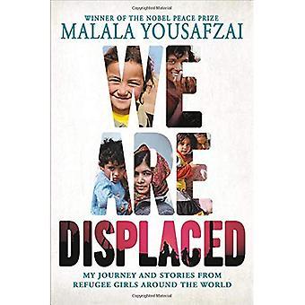 Vi är fördrivna: Min resa och berättelser från flykting flickor runt om i världen