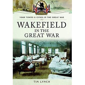 Wakefield in the Great War