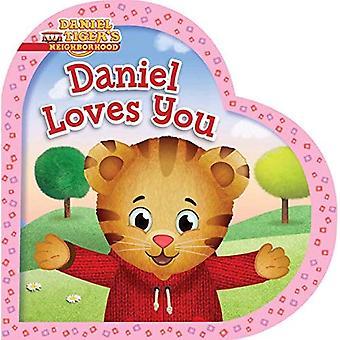 Daniel Loves You (Daniel Tiger's Neighborhood) [Board� book]