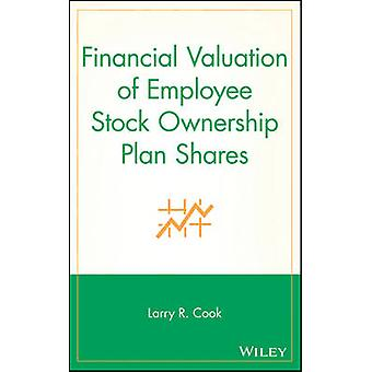 Financial Valuation of Employee Stock Ownership Plan Shares by Cook & Larry R.