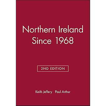 Northern Ireland Since 1968 by Arthur & Paul