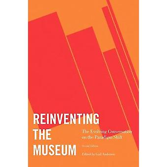 Reinventing the Museum The Evolving Conversation on the Paradigm Shift by Anderson & Gail
