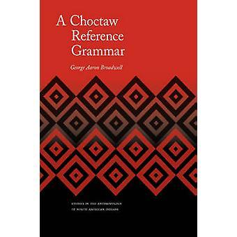 En Choctaw Reference grammatik af Broadwell & George A.