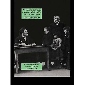 Clase de género policial y familia en Gran Bretaña 18001945 por Mahood y Linda