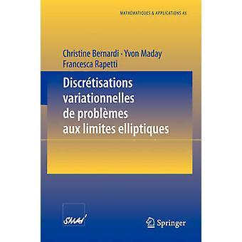 Discr Tisations Variationnelles de Probl Mes Aux Limites Elliptiques by Bernardi & Christine