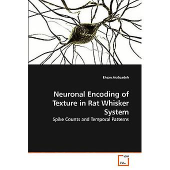 Neuronal Encoding of Texture in Rat             Whisker System by Arabzadeh & Ehsan