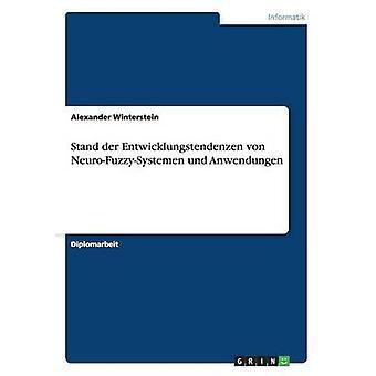 Stehen der Entwicklungstendenzen von NeuroFuzzySystemen Und Anwendungen von Winterstein & Alexander