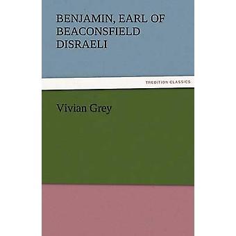 فيفيان غراي من دزرائيلي & بنيامين إيرل بيكونزفيلد
