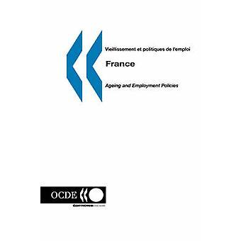Vieillissement et politiques de lemploiAgeing e França de políticas de emprego pela OCDE. Edições de par Publie OCDE