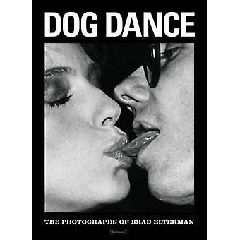 Dog Dance - The Photographs of Brad Elterman by Brad Elterman - Olivie