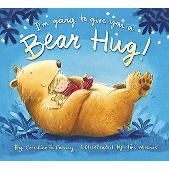 I'm Going to Give You a Bear Hug! by Caroline B. Cooney - 97803107644