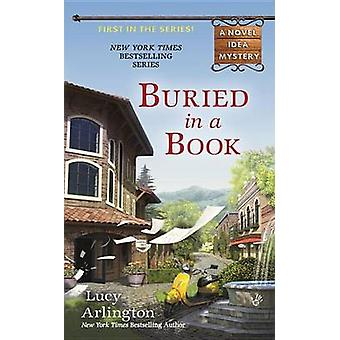 Buried in a Book by Lucy Arlington - 9780425246191 Book
