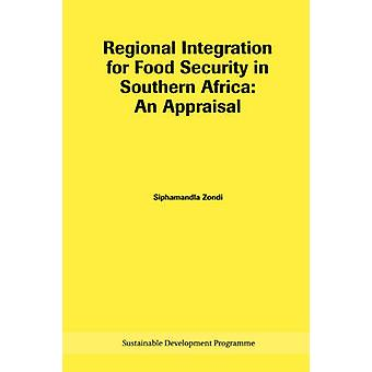 Regional Integration for Food Security in Southern Africa - An Apprais