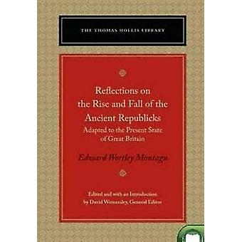 Reflections on the Rise & Fall of the Ancient Republics - Adapted to t