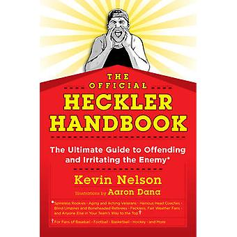 The Official Heckler Handbook - The Ultimate Guide to Offending and Ir