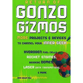 Return of Gonzo Gizmos - More Projects & Devices to Channel Your I