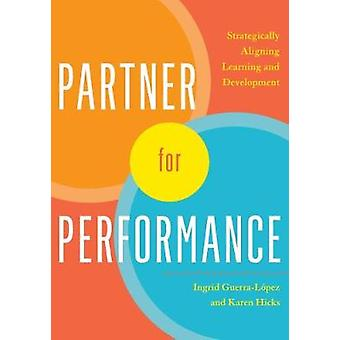 Partner for Performance - Strategically Aligning Learning and Developm