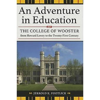 An Adventure in Education - The College of Wooster from Howard Lowry t