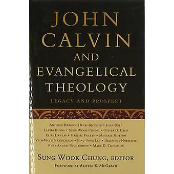 John Calvin and Evangelical Theology by Sung Wook Chung - 97818422764