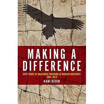 Making a Difference - Fifty Years of Indigenous Programs at Monash Uni