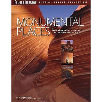 Monumental Places - National Parks and Monuments in the Grand Canyon S