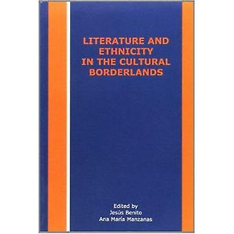 Literature and Ethnicity in the Cultural Borderlands by Jesus Benito