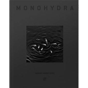 Monohydra di Hengki Koentjori - 9786027128460 libro